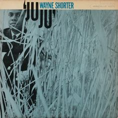 "Sublime use of negative space to frame subject: Wayne Shorter ""Ju Ju"" album art (Blue Note) #typography #design #50s(?)"