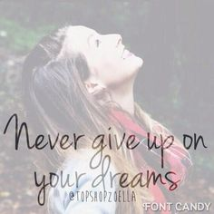 Never give up on your dreams -Zoe Sugg Zoella Love Me Quotes, Best Quotes, Funny Quotes, Life Quotes, Very Inspirational Quotes, Motivational Quotes, Zoella Quotes, Sugg Life, Best Friend Love