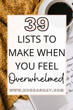 39 Lists To Make When You Feel Overwhelmed: Get Organized! - Organization Lists, Organizing Life, Organising Tips, Household Organization, Writing Lists, Planner Writing, Start Writing, Get My Life Together, Bullet Journal Ideas Pages