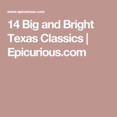 14 Big and Bright Texas Classics | Epicurious.com
