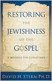 Restoring the Jewishness of the Gospel Revised edition: David H. Stern Ph.D: Amazon.com: Books