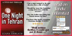 #READ #FREE on #KindleUnlimited #Book  One Night in Tehran: A Titus Ray Thriller https://www.amazon.com/One-Night-Tehran-Titus-Thriller-ebook/dp/B00MKK5HEM/  @luanasbooks #AmReading #Christian