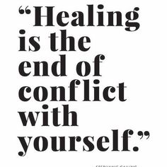 Healing is the end of conflict with yourself. Wise words from . This is the time to let go of all of those internal conflicts that are holding you back. If you need help doing this, reach out to a trusted friend or professional coach/ Quotes To Live By, Life Quotes, Sober Life, Self Empowerment, Be Yourself Quotes, Self Help, Self Love, Wise Words, Positive Quotes