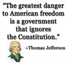 """""""The greatest danger to American freedom is a government that ignores the Constitution."""" Quote by Thomas Jefferson Founding Fathers Quotes, Father Quotes, Life Quotes Love, Great Quotes, Inspirational Quotes, Life Quotes For Girls, Real Men Quotes, Badass Quotes, Girls Life"""