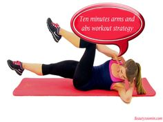 Ten minutes arms and abs workout strategy