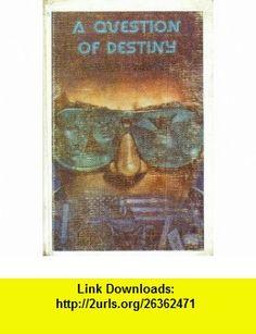 A Question of Destiny (9780689311819) Pamela F. Service , ISBN-10: 0689311818  , ISBN-13: 978-0689311819 ,  , tutorials , pdf , ebook , torrent , downloads , rapidshare , filesonic , hotfile , megaupload , fileserve