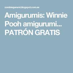 Amigurumis: Winnie Pooh amigurumi... PATRÓN GRATIS