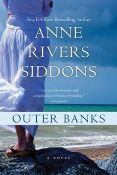 Outer Banks by Anne Rivers Siddons. Four sorority friends from the 1960s--Kate, Cecie, Ginger, and Fig--travel back to Nag's Head, North Carolina, in the hope of recapturing their friendship and passion for life.