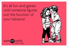 Free and Funny Confession Ecard: It's all fun and games until someone figures out the function of your behavior. Create and send your own custom Confession ecard. Psychology Humor, School Psychology, Social Work Humor, Therapy Humor, Positive Behavior Support, Funny Confessions, Child Life, Teacher Humor, Real Friends