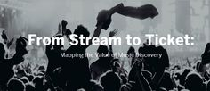 El mapa de valor del descubrimiento musical. Del streaming a la entrada