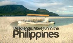 """Dead ends. More fun in the Philippines. BBC Boracay says: """" Adventure pure here in the Philippines. Wanderlust - Not dead and with a happy end..."""""""