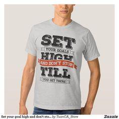 Set your goal high and don't stop t-shirt (light)