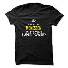 i work at McKesson T Shirt, Hoodie, Sweatshirts - wholesale t shirts #tee #T-Shirts