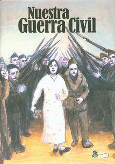 Nuestra guerra civil / con historietas de Felipe Hernández Cava ... [et al.]