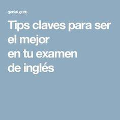 Tips claves para ser el mejor en tu examen de inglés