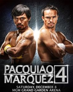 "Watch Manny ""Pacman"" Pacquiao versus Juan Manuel Marquez fight on the 8th of December this year. This is the fourth time that these guys will be exchanging punches after their great rivalry reaches the highest limit of boxing history. The last match was supposedly the closure for the said rivalry. However, it just added to the friction between this two specially that Marquez was not convinced that he lost from the previous fight.This boxing event will be held at the MGM Grand Garden ..."