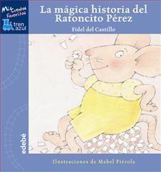 """""""La mágica historia del ratoncito Pérez"""" de Fidel del Castillo // Grupo Edebé: publicaciones infantiles, juveniles y para adultos"""