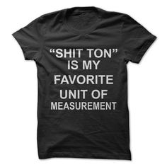 Shit Ton T-Shirt from Gnarly Tees. Saved to Epic Wishlist. Shop more products from Gnarly Tees on Wanelo. Cool Tees, Cool Shirts, Tee Shirts, Awesome Shirts, Vinyl Tshirt, Nerdy Shirts, Sarcastic Shirts, Band Shirts, Cute Tshirts