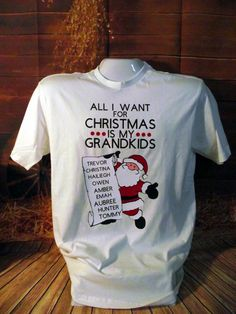 Items similar to All I want for Christmas is my Grrandkids Grandma Christmas shirts with names of grandkids Perfect gift for a Grandmother on Etsy Xmas Shirts, Vinyl Shirts, Christmas Shirts, Tee Shirts, Family Christmas, Christmas Ideas, Christmas Decorations, Diy Mugs, Candle Packaging