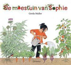 De moestuin van Sophie van Gerda Muller J Informatieve Jeugdboeken 2014 Groenteteelt Moestuinen