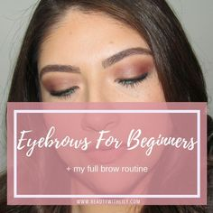 Beauty With Lily: Eyebrows For Beginners + My Routine