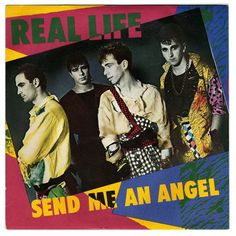 Real Life - Send Me An Angel (1983)