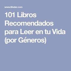 101 Libros Recomendados para Leer en tu Vida (por Géneros)