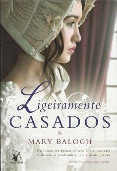SEMPRE ROMÂNTICA!!: Ligeiramente Casados - Mary Balogh