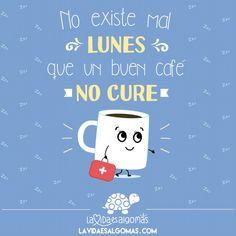 ¡¡Mucho ánimo y a por el Lunes!!  #lavidaesalgomas #felizlunes #animo #quotes #frases #motivacion #cafe