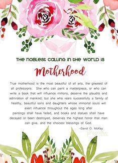 motherhood freeprintable, quotes motherhood, mckay … – My CMS Happy Mother Day Quotes, Mother Quotes, Happy Mothers Day, Mommy Quotes, Lds Quotes, Child Quotes, Gospel Quotes, Daughter Quotes, Family Quotes