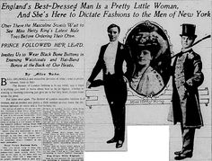 1907: England's Best-Dressed Man Is a Pretty Little Woman, And She's Here to Dictate Fashions to the Men of New York