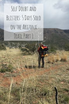 Self Doubt and Blisters: 5 Days Solo on the Arizona Trail Part 1 — Mama Wild and Free