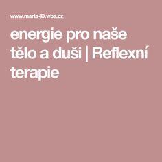 energie pro naše tělo a duši | Reflexní terapie Nasa, Relax