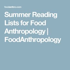 Summer Reading Lists for Food Anthropology | FoodAnthropology