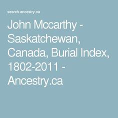 John Mccarthy - Saskatchewan, Canada, Burial Index, 1802-2011 - Ancestry.ca