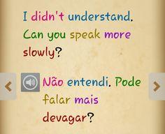 Portuguese: não entendi, pode falar mais devagar?