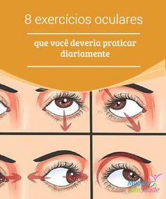8 exercícios #oculares que você deveria praticar diariamente  Com estes #exercícios oculares fáceis e simples de fazer, você poderá #proteger a #saúde dos seus #olhos, protegendo este verdadeiro tesouro: a visão.