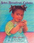 Ackee, Breadfruit, Callaloo: An Edible Alphabet by Valerie Bloom, illustrated by Kim Harley Black History Books, Black Books, Jamaican Art, Jamaican Meme, Jamaican Quotes, Jamaica History, African American Books, American History, Book Show