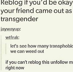 How dare they mock me? Half my friends are trans and the rest are f**king LGBTQ+ so fight me bitch Lgbt, Just In Case, Just For You, Look Here, Faith In Humanity, My Tumblr, My Guy, In This World, Equality