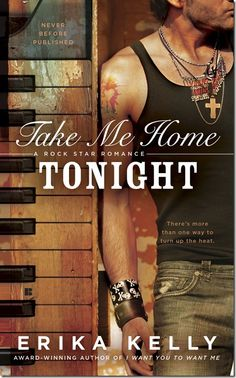 Cover Reveal: Take Me Home Tonight (Rock Star Romance #3) by Erika Kelly + Excerpt