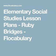 Elementary Social Studies Lesson Plans - Ruby Bridges - Flocabulary