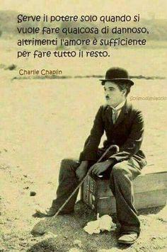 Bravo Charlie Chaplin. Bellissima citazione