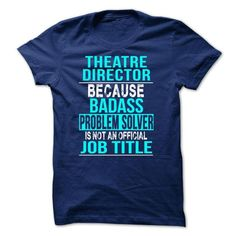 Theatre Director - #gift ideas for him #sister gift. BUY TODAY AND SAVE => https://www.sunfrog.com//Theatre-Director-69438816-Guys.html?68278