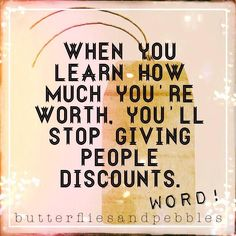 Never discount urself!