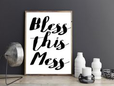 Printable art BLESS THIS MESS print,Printable quote,Bedroom Wall Art,Quote…