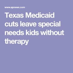 Texas Medicaid cuts leave special needs kids without therapy