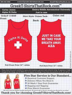 Alpha Xi Delta Just in Case  http://www.greekt-shirtsthatrock.com/