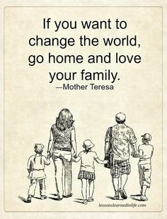 Mother teresa loves family home inspiration quotes, family quotes, words qu Home Quotes And Sayings, Words Quotes, Great Quotes, Inspirational Quotes, Famous Sayings, Motivational Quotes, True Quotes About Life, Life Quotes, Today Quotes