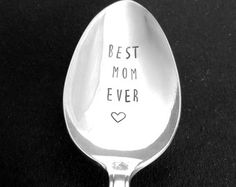 BEST MOM EVER - hand stamped spoon