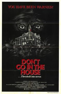 Don't Go in the House (1980) [U.S.A.]. Originally passed with cuts for cinema. Released with 3 minutes 7 seconds cut in 1987. Re-released uncut in December 2011.